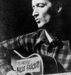 Woody Guthrie stood up against fascism and I'm not layin' down. Music and words can help end oppression.